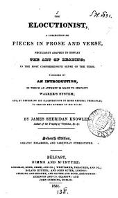 The elocutionist, a collection of pieces in prose and verse [by various authors, ed.] by J.S. Knowles