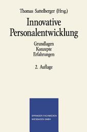 Innovative Personalentwicklung: Grundlagen Konzepte Erfahrungen, Ausgabe 2