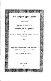 Jacke of Doverʾs Quest of Inquirie: Or, His Privy Search for the Veriest Foole in England, 1604