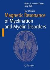 Magnetic Resonance of Myelination and Myelin Disorders: Edition 3