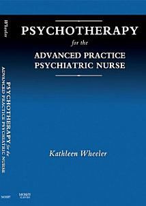 Psychotherapy for the Advanced Practice Psychiatric Nurse Book