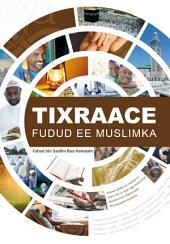 Tixraace Fudud Ee Muslimka: Axkaan sahlan iyo caddeymo sharci ah oo ayan uga maarmeyn Muslimiinta dhammaan dhinacyada nolosha