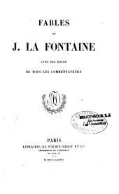 Fables de la Fontaine: avec des notes de tous les commentateurs