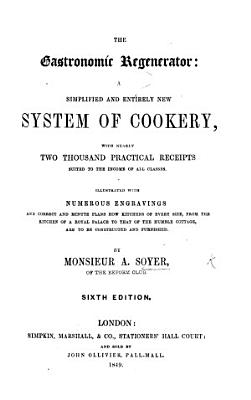 The Gastronomic Regenerator     Illustrated with numerous engravings including a portrait     Third edition