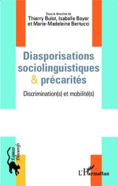 Diasporisations sociolinguistiques & précarités: Discrimination(s) et mobilité(s)