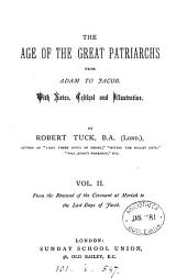 The age of the great patriarchs from Adam to Jacob: Volume 2