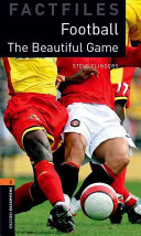 Oxford Bookworms Library: Stage 2: The Beautiful Game