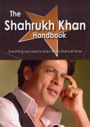 The Shahrukh Khan Handbook   Everything You Need to Know about Shahrukh Khan PDF
