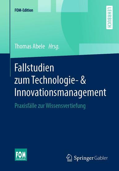 Fallstudien zum Technologie    Innovationsmanagement PDF