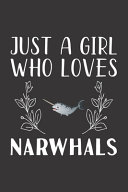 Just A Girl Who Loves Narwhals