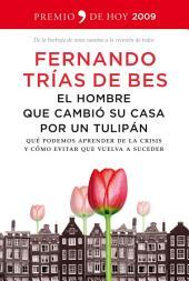 El hombre que cambió su casa por un tulipán: Qué podemos aprender de la crisis y cómo evitar que vuelva a suceder