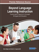 Beyond Language Learning Instruction: Transformative Supports for Emergent Bilinguals and Educators