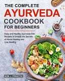The Complete Ayurveda Cookbook for Beginners