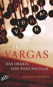 Das Orakel von Port-Nicolas: Kriminalroman
