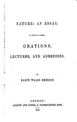 Nature  an essay  To which is added  Orations  lectures  and addresses PDF