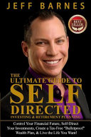 The Ultimate Guide to Self Directed Investing and Retirement Planning PDF