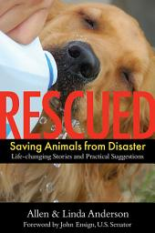 Rescued: Saving Animals from Disaster