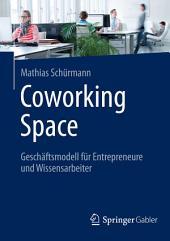 Coworking Space: Geschäftsmodell für Entrepreneure und Wissensarbeiter