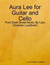Aura Lee for Guitar and Cello - Pure Duet Sheet Music By Lars Christian Lundholm