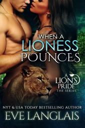 When A Lioness Pounces: A Lion's Pride #6