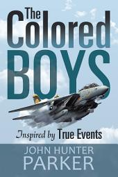 The Colored Boys: Inspired by True Events