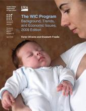 The WIC Program: Background, Trends, and Economic Issues