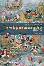 The Portuguese Empire in Asia, 1500-1700: A Political and Economic History, Edition 2
