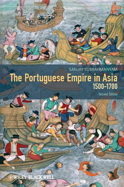 The Portuguese Empire in Asia  1500 1700