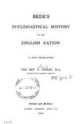 Bede's Ecclesiastical History of the English Nation. A new translation by ... L. Gidley
