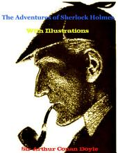 The Adventures of Sherlock Holmes with Illustrations Plus BONUS Entire Audiobook