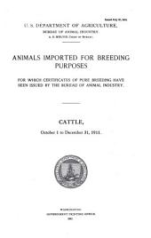 Animals imported for breeding purposes for which certificates of pure breeding have been issued by the Bureau of Animal Industry: Cattle, ...