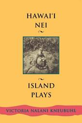 Hawai'i Nei: Island Plays