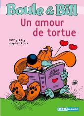 Boule et Bill - Un amour de tortue: Mes premières lectures avec Boule et Bill