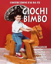 Giochi Bimbo: Cavalluccio - Camion - Altalena - Alfabeto - Maschere - Spalliera