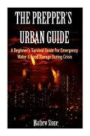 The Prepper s Urban Guide