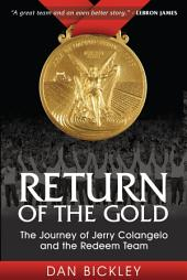 Return of the Gold: The Journey of Jerry Colangelo and the Redeem Team