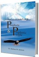 Understanding Prophets   Prophetic People