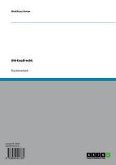 UN-Kaufrecht. Anwendungsbereiche, Bedeutung und Vergleich zum deutschen Recht