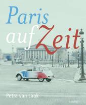 Paris auf Zeit: 30 Tage an der Seine