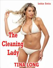 The Cleaning Lady: Lesbian Erotica
