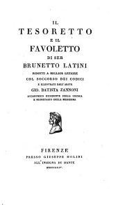 """""""Il"""" tesoretto e il favoletto di Ser Brunetto Latini, ridotti a miglior lezione e illustrati da Giovanni Battista Zannoni"""