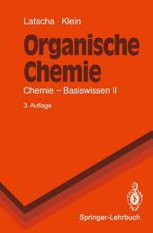 Organische Chemie: Chemie-Basiswissen II, Ausgabe 3
