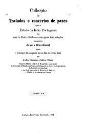 Collecção de tratados e concertos de pazes que o estado da India portugueza fez com os reis e senhores com quem teve relações nas partes da Asia e Africa Oriental desde o principio da conquista até ao fim do seculo XVIII: Volume 4
