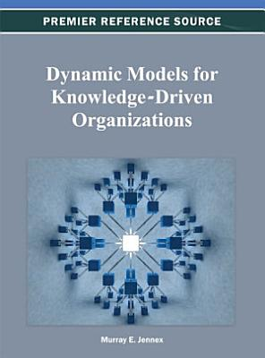Dynamic Models For Knowledge Driven Organizations
