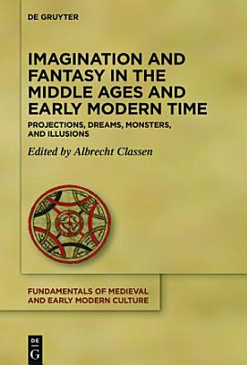 Imagination and Fantasy in the Middle Ages and Early Modern Time PDF