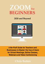 Zoom for Beginners (2020 and Beyond)