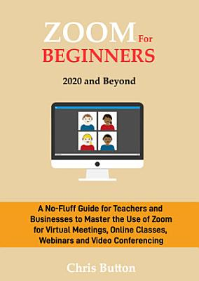Zoom for Beginners  2020 and Beyond