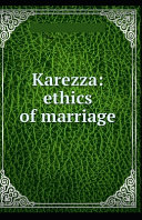 Karezza, Ethics of Marriage Illustrated Edition