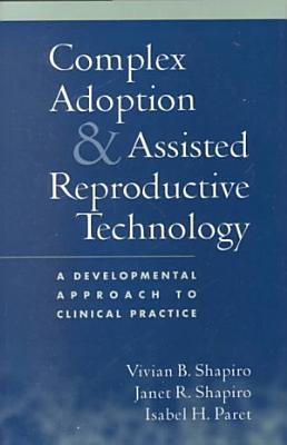 Complex Adoption and Assisted Reproductive Technology