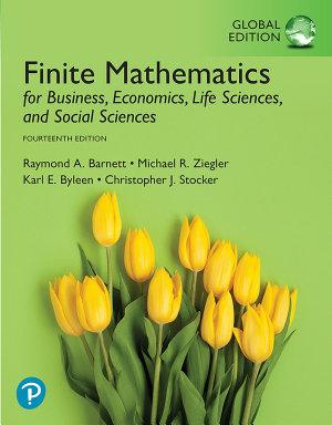 Finite Mathematics for Business  Economics  Life Sciences  and Social Sciences  EBook  Global Edition